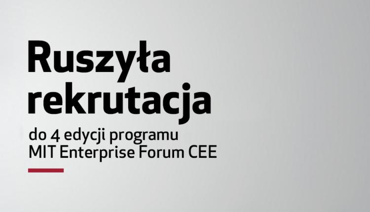 MIT Enterprise Forum CEE rekrutacja